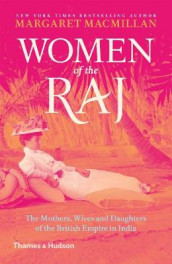 Women of the Raj av Margaret MacMillan (Heftet)