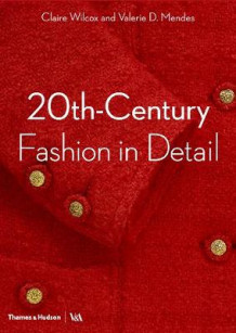 20th-Century Fashion in Detail av Claire Wilcox og Valerie D. Mendes (Heftet)