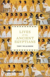 Lives of the Ancient Egyptians av Toby Wilkinson (Heftet)