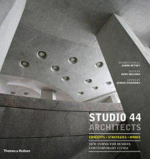 Studio 44 Architects: Concepts, Strategies, Works av Oleg Yavein, Aaron Betsky og Hans Ibelings (Innbundet)