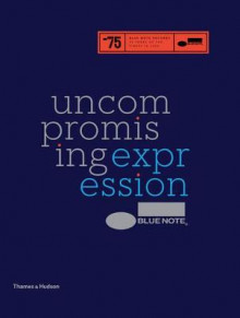 Blue Note: Uncompromising Expression av Richard Havers (Innbundet)