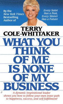 What You Think of ME is None of My Business av Terry Cole-Whittaker (Heftet)