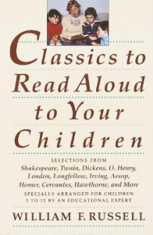 Classics to Read Aloud to Your Chil av W. Russell (Heftet)