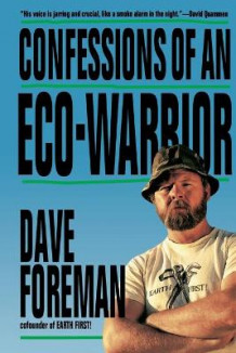 Confessions of an Eco-Warrior av Dave Foreman (Heftet)