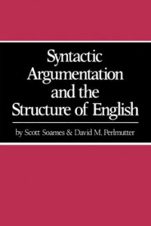 Syntactic Argumentation and the Structure of English av Scott Soames og David M. Perlmutter (Heftet)