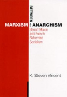 Between Marxism and Anarchism av K. Steven Vincent (Innbundet)