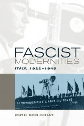 Fascist Modernities av Ruth Ben-Ghiat (Innbundet)