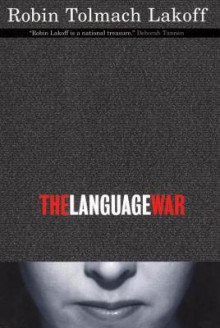The Language War av Robin Tolmach Lakoff (Heftet)
