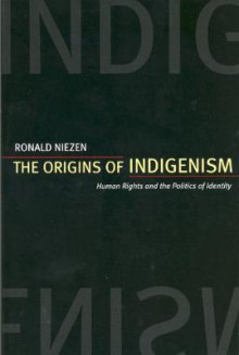The Origins of Indigenism av Ronald Niezen (Heftet)
