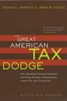 The Great American Tax Dodge av Donald L. Barlett og James B. Steele (Heftet)