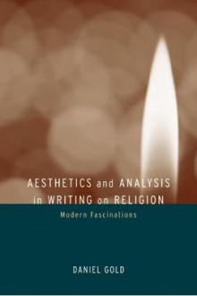 Aesthetics and Analysis in Writing on Religion av Daniel Gold (Heftet)