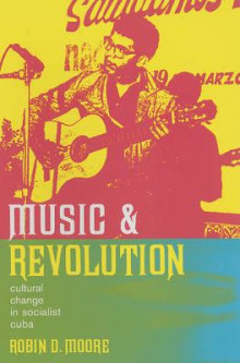 Music and Revolution av Robin Dale Moore (Heftet)