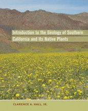 Introduction to the Geology of Southern California and Its Native Plants av Clarence A. Hall (Innbundet)