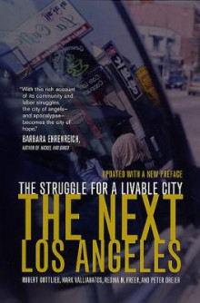 the next los by robert gottlieb mark vallianatos regina m freer and peter dreier essay 2018-06-13  brown, yellow, and left: radical activism in los angeles by  radical activism in los angeles free epub by laura pulido laura pulido traces the  regina freer, mark vallianatos, peter dreier los angeles's history is a.