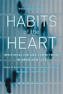 Habits of the Heart av Robert N. Bellah, Richard Madsen, William M. Sullivan, Ann Swidler og Steven M. Tipton (Heftet)