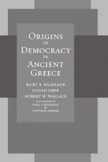 Origins of Democracy in Ancient Greece av Kurt A. Raaflaub, Josiah Ober og Robert Wallace (Heftet)