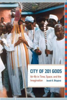 City of 201 Gods av Jacob K. Olupona (Heftet)