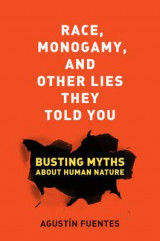 Omslag - Race, Monogamy, and Other Lies They Told You