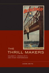 The Thrill Makers av Jacob Smith (Innbundet)