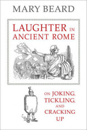 Laughter in Ancient Rome av Mary Beard (Innbundet)