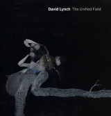 Omslag - David Lynch: The Unified Field
