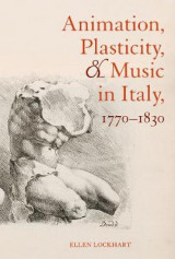Omslag - Animation, Plasticity, and Music in Italy, 1770-1830