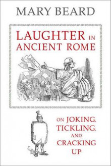 Laughter in Ancient Rome av Mary Beard (Heftet)