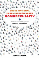 Omslag - Cross-National Public Opinion About Homosexuality