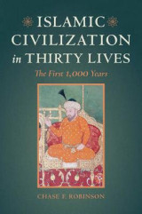 Omslag - Islamic Civilization in Thirty Lives