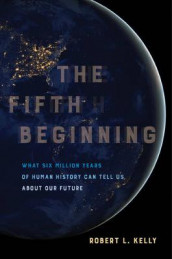 The Fifth Beginning av Dr. Robert L. Kelly (Innbundet)
