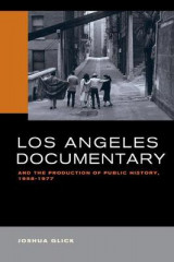 Omslag - Los Angeles Documentary and the Production of Public History, 1958-1977