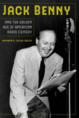 Omslag - Jack Benny and the Golden Age of American Radio Comedy
