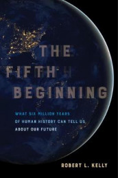 The Fifth Beginning av Dr. Robert L. Kelly (Heftet)