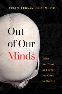 Out of Our Minds av Felipe Fernandez-Armesto (Innbundet)