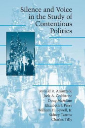 Silence and Voice in the Study of Contentious Politics av Ronald R. Aminzade, Jack A. Goldstone, Doug McAdam, Elizabeth J. Perry, Sewell, Sidney Tarrow og Charles Tilley (Heftet)