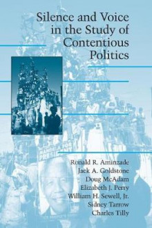 Silence and Voice in the Study of Contentious Politics av Ronald R. Aminzade, Jack A. Goldstone, Doug McAdam, Elizabeth J. Perry, Sewell, Sidney G. Tarrow og Charles Tilley (Heftet)