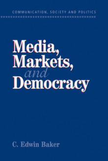 Media, Markets, and Democracy av C. Edwin Baker (Heftet)