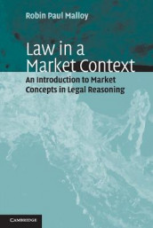 Law in a Market Context av Robin Paul Malloy (Heftet)