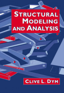 Structural Modeling and Analysis av Clive L. Dym (Heftet)