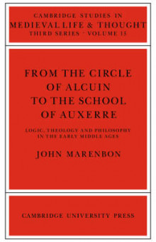 From the Circle of Alcuin to the School of Auxerre av Dr. John Marenbon (Heftet)