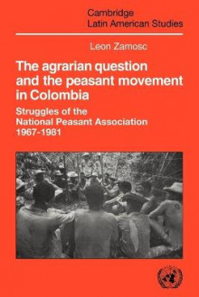 The Agrarian Question and the Peasant Movement in Colombia av Leon Zamosc (Heftet)
