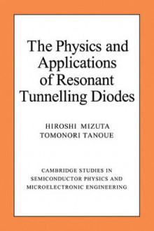 The Physics and Applications of Resonant Tunnelling Diodes av Hiroshi Mizuta og Tomonori Tanoue (Heftet)