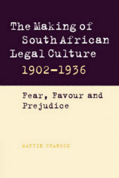 The Making of South African Legal Culture 1902-1936 av Martin Chanock (Heftet)