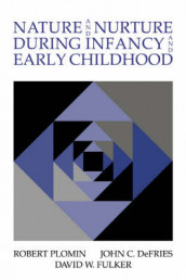 Nature and Nurture during Infancy and Early Childhood av John C. DeFries, David W. Fulker og Robert Plomin (Heftet)
