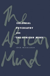 Colonial Psychiatry and the African Mind av Jock McCulloch (Heftet)
