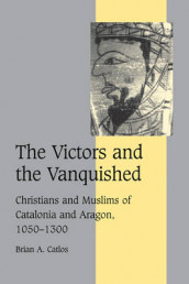 The Victors and the Vanquished av Brian A. Catlos (Heftet)