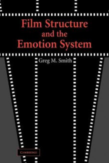 Film Structure and the Emotion System av Greg M. Smith (Heftet)