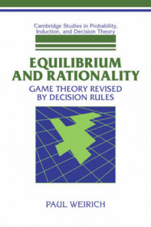 Equilibrium and Rationality av Paul Weirich (Heftet)