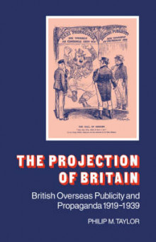 The Projection of Britain av Philip M. Taylor (Heftet)