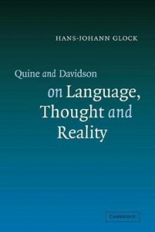 Quine and Davidson on Language, Thought and Reality av Hans-Johann Glock (Heftet)